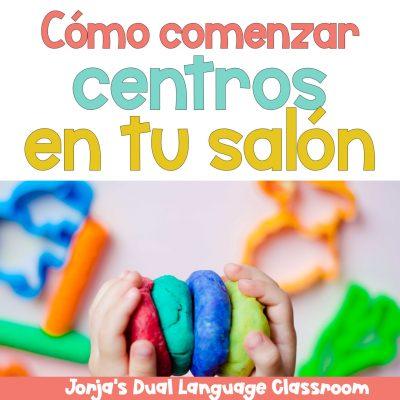 Comenzar centros en el salón dual language